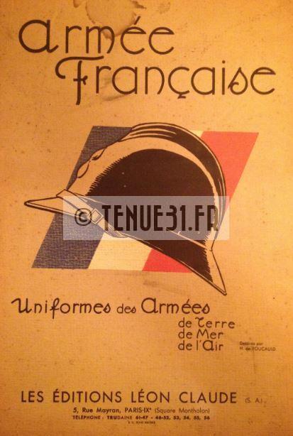 Armée Française. Uniformes des Armées de Terre, de Mer, l'Air. Editions Léon Claude.
