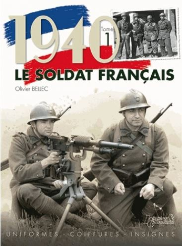 1940, le soldat français - Tome 1, Uniformes, coiffures, insignes