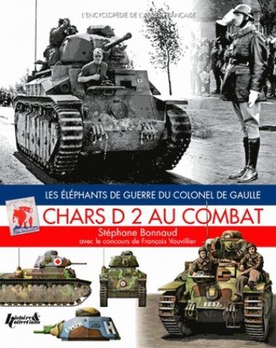 Chars D2 au combat - Les éléphants de guerre du colonel de Gaulle