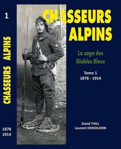 Chasseurs Alpins, la saga des diables bleus - Tome 1, 1879-décembre 1914