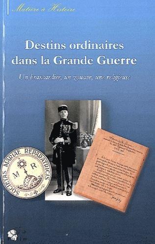 Destins ordinaires dans la Grande Guerre - Louis Dardant, commandant de zouaves.