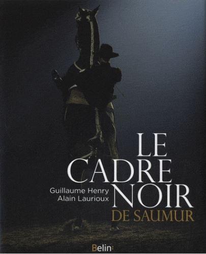 Le cadre noir de Saumur - Des origines à nos jours