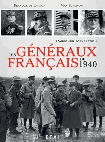 Les généraux français de 1940 - Parcours d'exception