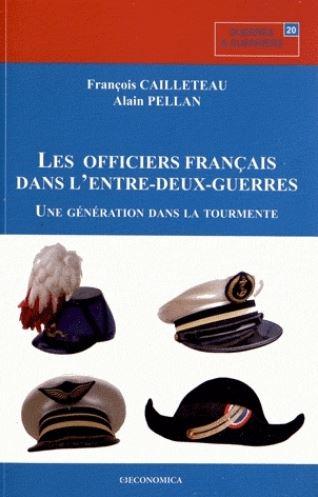 Les officiers français de l'entre-deux-guerres - Une génération dans la tourmente
