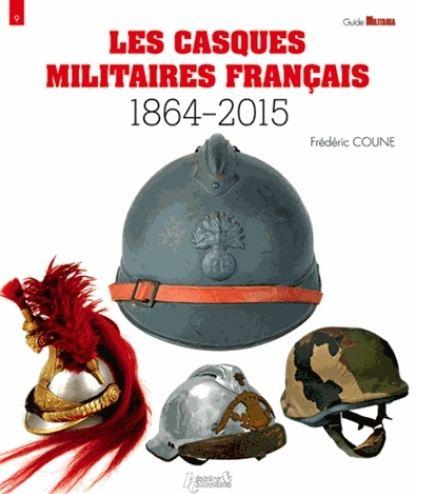 Les casques militaires français (1864-2015)