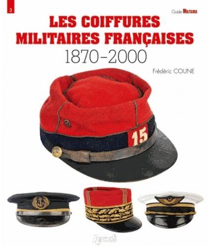 Les coiffures militaires françaises (1870-2000)