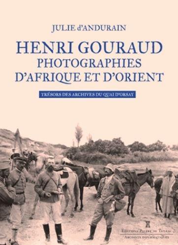 Henri Gouraud, photographies d'Afrique et d'Orient - Trésors des archives du Quai d'Orsay