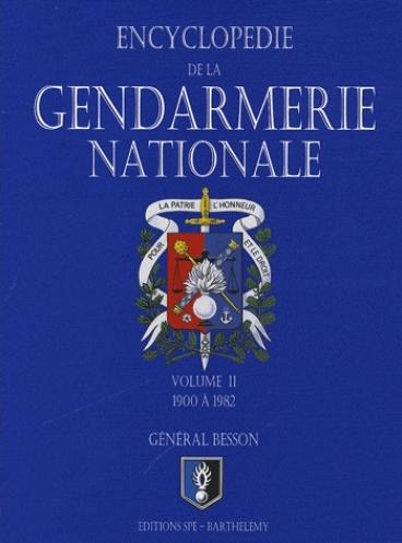 La Gendarmerie nationale - Tome 2, de 1900 à 1982