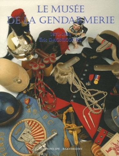 La Gendarmerie nationale - Tome 5, Le musée de la gendarmerie 1871-1945