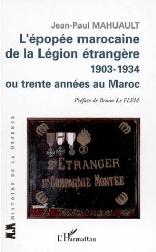 L'épopée marocaine de la Légion étrangère 1903-1934