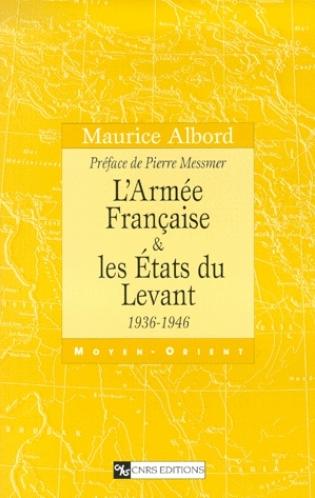L'Armée Française & les Etats du Levant, 1936-1946