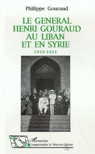 Le général Henri Gouraud au Liban et en Syrie - 1919-1923