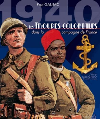 Troupes coloniales dans la campagne de France Paul Gaujac
