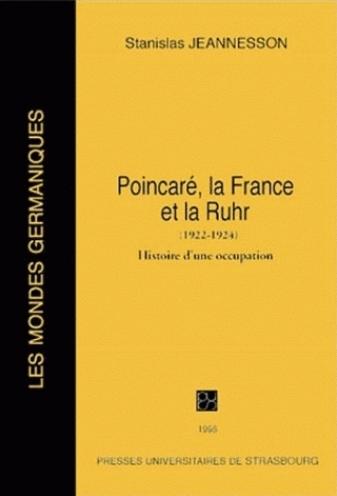 Poincarré, la France et la Ruhr, 1922-1924. Histoire d'une occupation