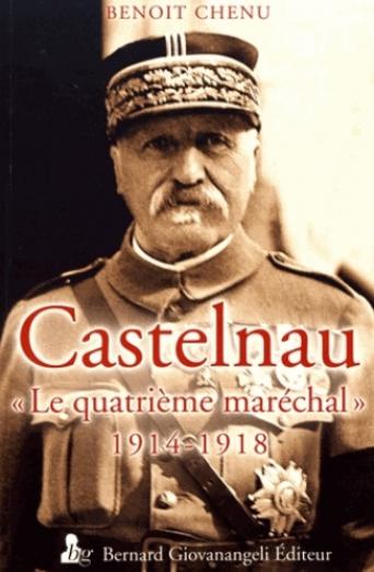 Castelnau - Le quatrième maréchal