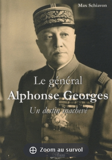 Le général Alphonse Georges - Un destin inachevé