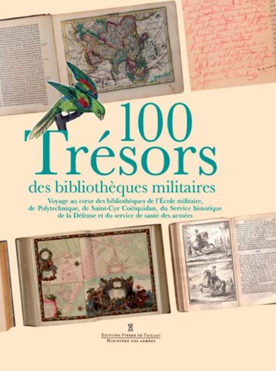 Livre histoire militaire: 100 trésors des bibliothèques militaires