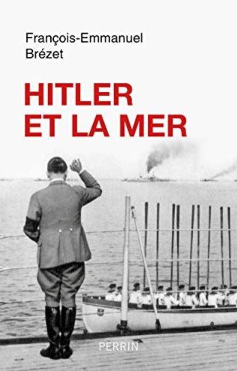 Livre histoire militaire : Hitler et la mer