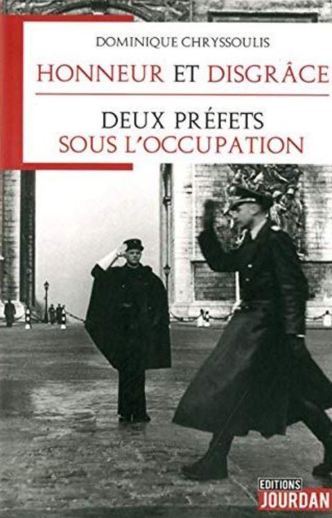 Livre histoire militaire : Honneur et disgrâce deux préfets sous l'Occupation