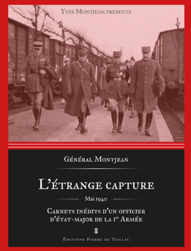 L'étrange capture Carnets inédits d'un officier d'Etat-major de la 1ere Armée