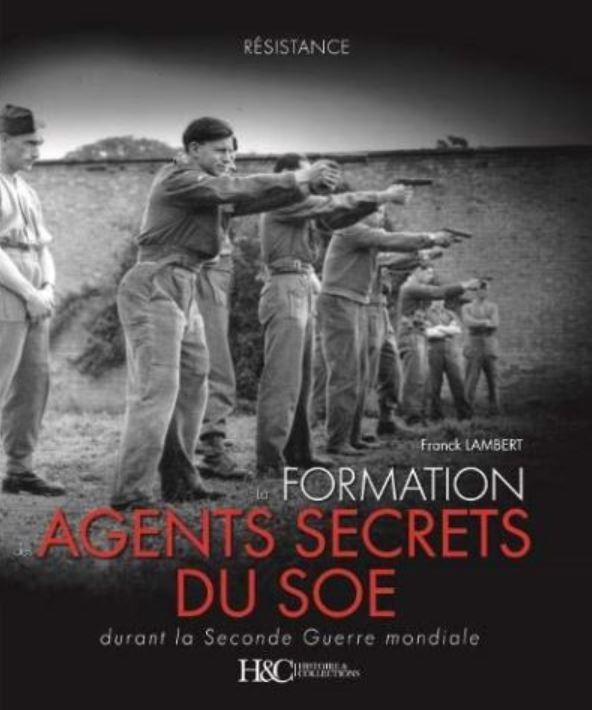 Livre histoire militaire: La formation des agents secrets du SOE