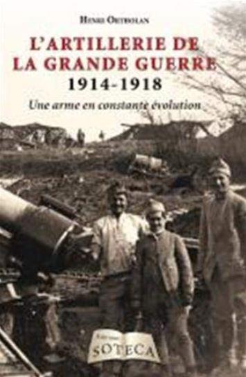 Livre histoire militaire: L'artillerie de la grande guerre 1914-1918