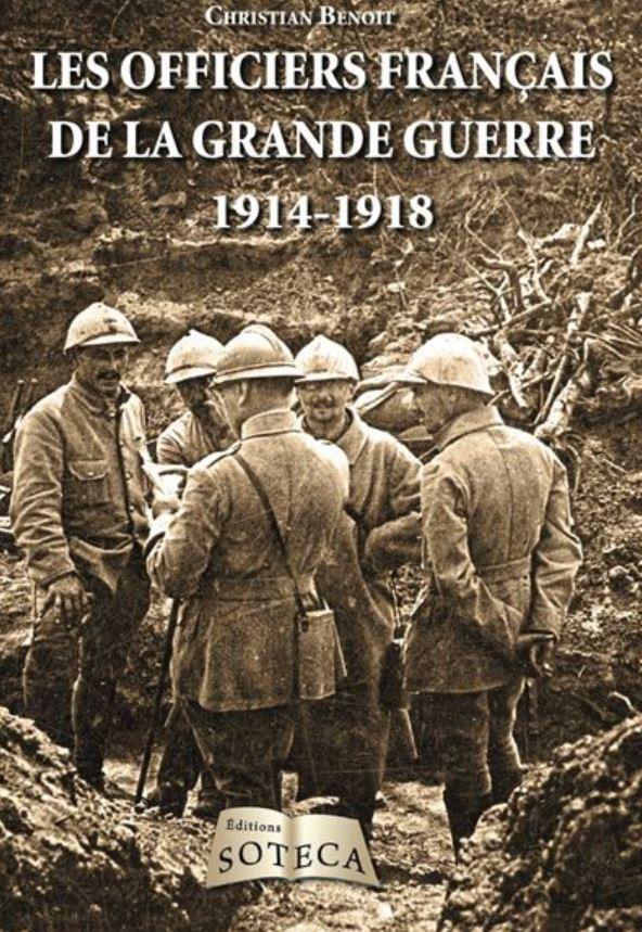 Livre histoire militaire: Les officiers français de la Grande Guerre