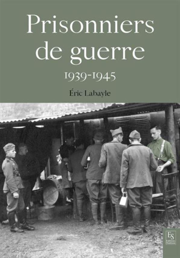Livre histoire militaire: Les prisonniers de guerre 1939-1945