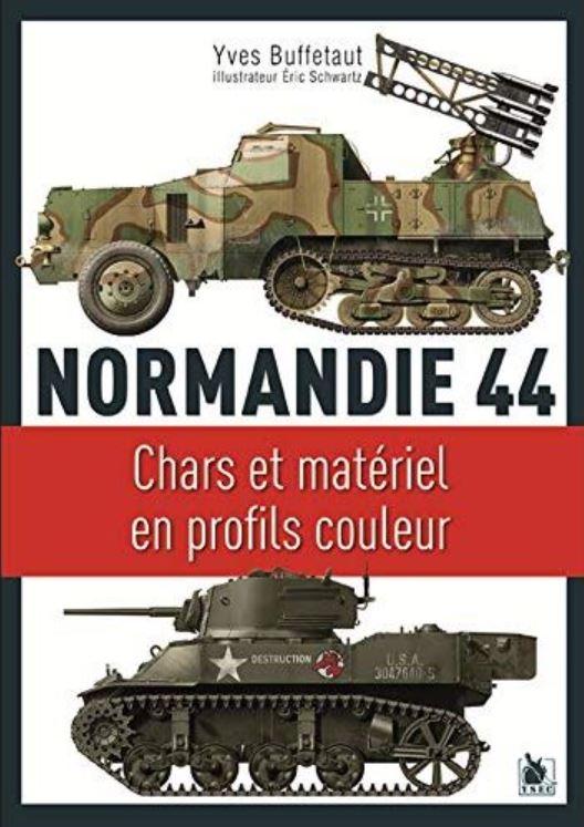 Livre histoire militaire: Normandie 44 - Chars et matériel en profils couleurs