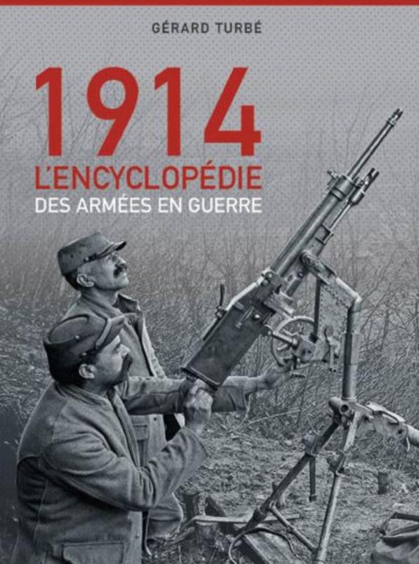 Livre histoire militaire: 1914 L'encyclopédie des armées en guerre