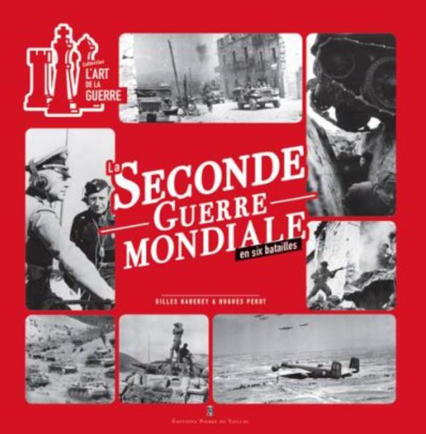 Livre histoire militaire: La seconde guerre mondiale en 6 batailles