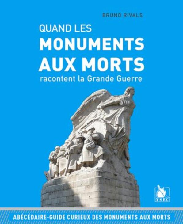 Livre histoire militaire: Quand les monuments aux morts racontent la guerre