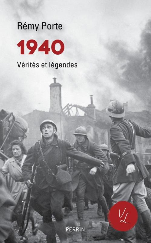 1940 Vérités et légendes