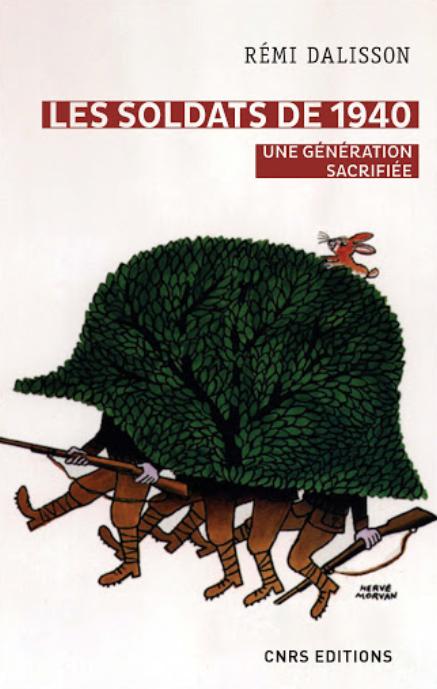 Les soldats de 1940. Une génération sacrifiée.