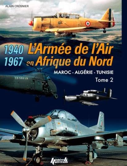 L'armée de l'air en afn t.2 - 1940-1967, maroc, algérie, tunisie 39,95€